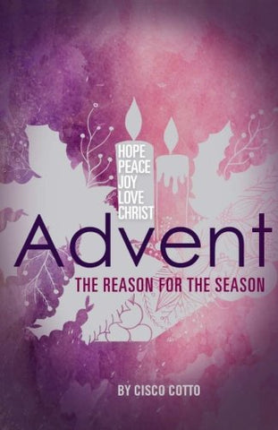 The Reason For The Season: Readings For Advent