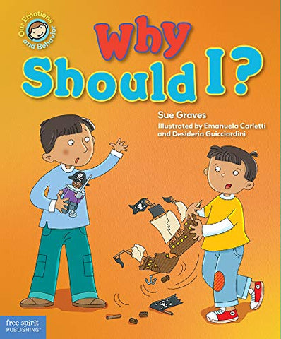 Why Should I?: A Book About Respect (Our Emotions And Behavior)