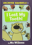 I Lost My Tooth! (Unlimited Squirrels)