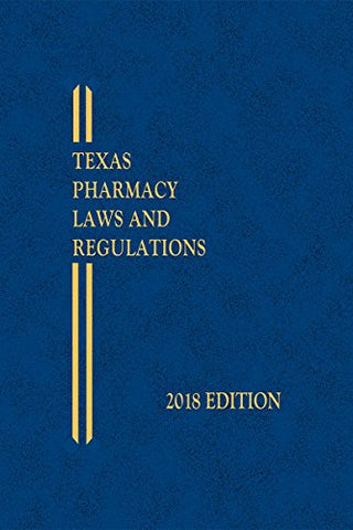 2018 Texas Pharmacy Laws And Regulations