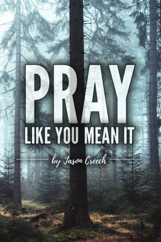Pray: Like You Mean It