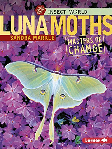 Luna Moths: Masters Of Change (Insect World)