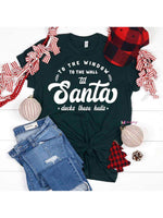 To the Window To the Wall Til Santa Decks these Halls Christmas T-Shirt
