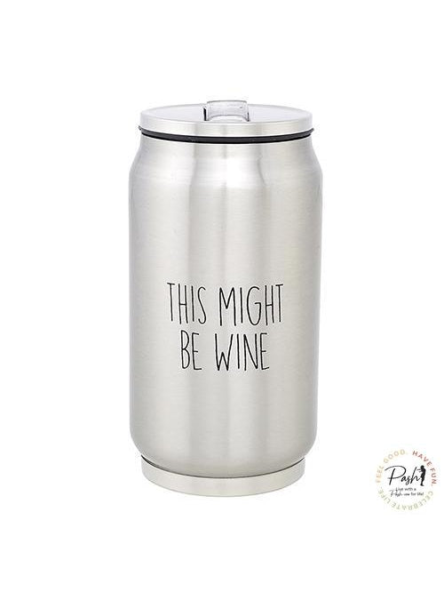 This Might Be Wine - Stainless Steel Can Drinking Cup