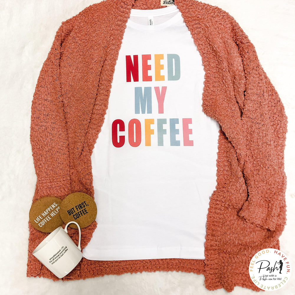 NEED MY COFFEE Crew Neck Short Sleeve Graphic Tee