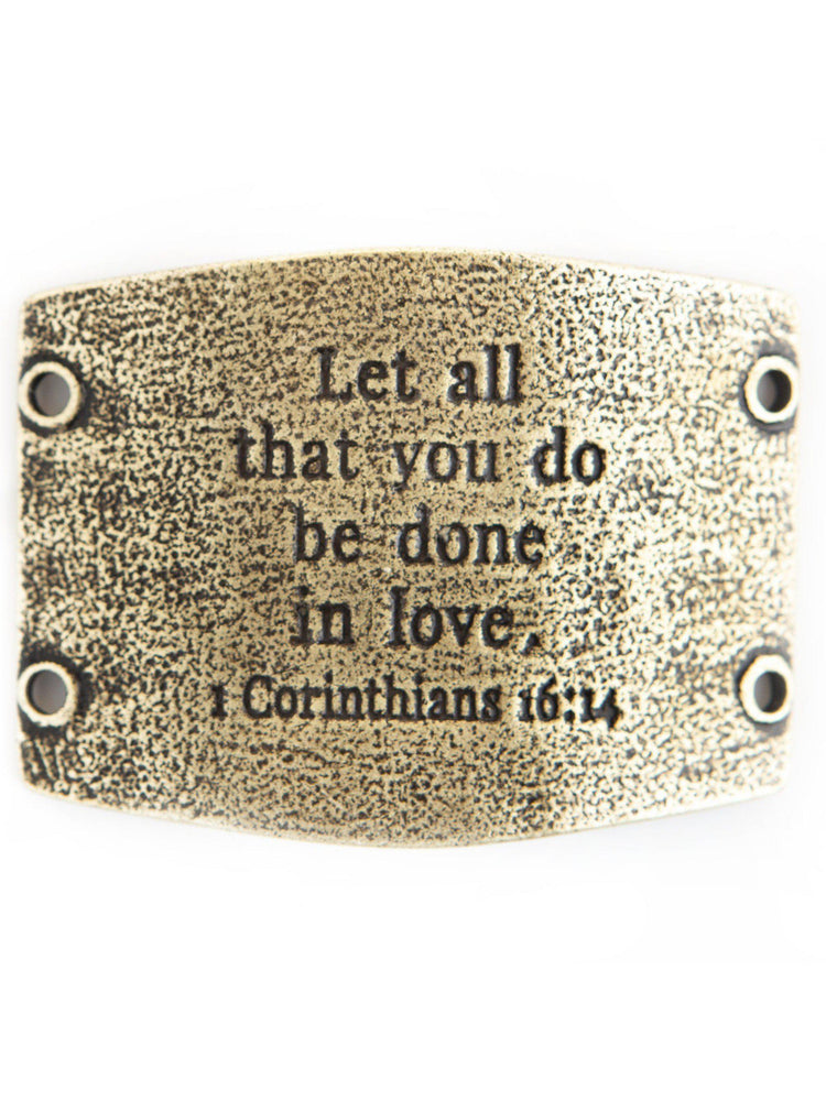 "Vintage Sentiment, ""Let all that you do be done in love."" 1 Corinthians 16:14 - Antique Brass"" - For Wide Cuff"