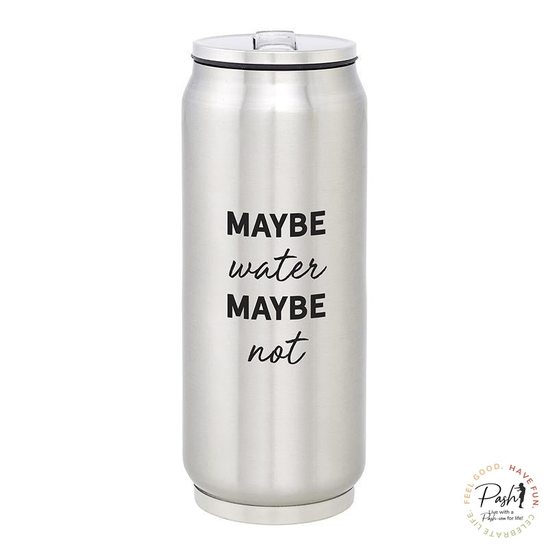 May be Water Maybe Not - Stainless Steel Can Drinking Cup