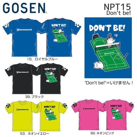 Gosen Don't Be! Badminton UNI T-shirt NPT15