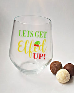 Let's Elfed Up Stemless Wine Glass