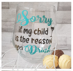 Sorry If My Child.... Stemless Wine Glass and Chocolates