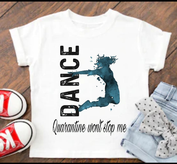 Quarantine Girl Dancer T-Shirt