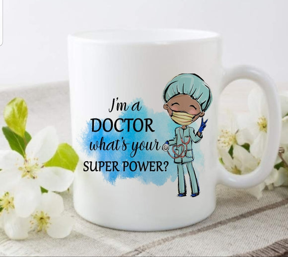 I'm A Doctor Superpower Ceramic Mug
