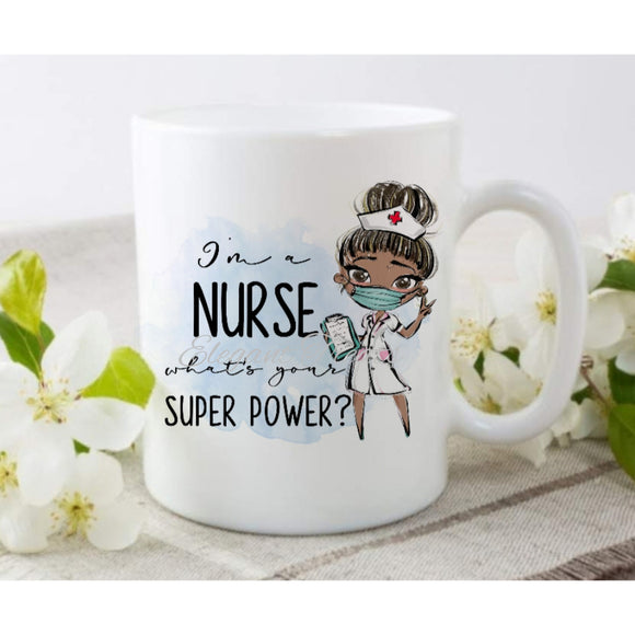 I'm A Nurse Superpower Ceramic Mug