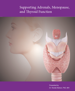 Supporting Adrenals, Menopause and Thyroid