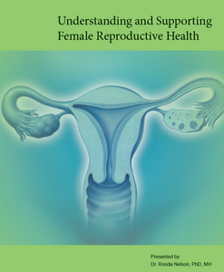 Understanding and Supporting Female Reproduction