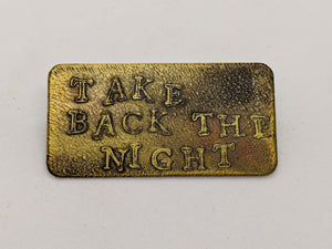 TAKE BACK THE NIGHT Pin