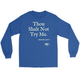 Thou Shalt Not Try Me Long Sleeve T-shirt - Audio Swag