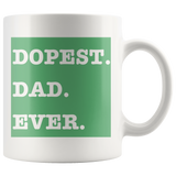 Dopest Dad Ever Mug