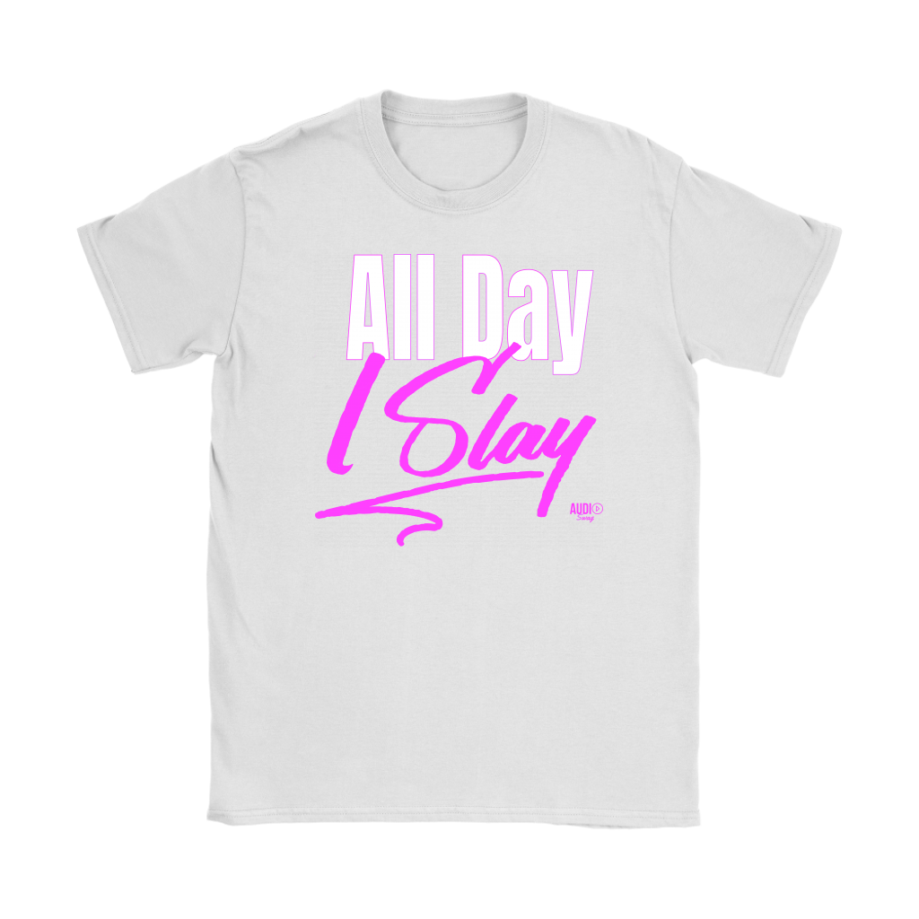 All Day I Slay Ladies T-shirt - Audio Swag