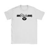 Ambitchious AF Ladies T-shirt - Audio Swag