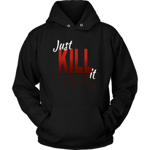 Just Kill It Mens Hoodie