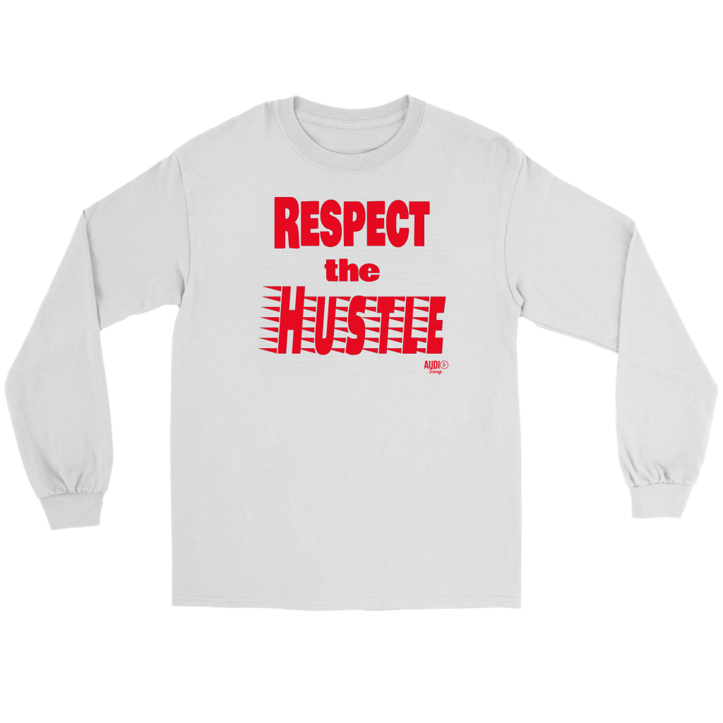 Respect The Hustle Long Sleeve T-shirt - Audio Swag