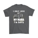 I Only Love My Beats & My Mama Mens Tee - Audio Swag