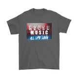 House Music All Life Long Mens T-shirt