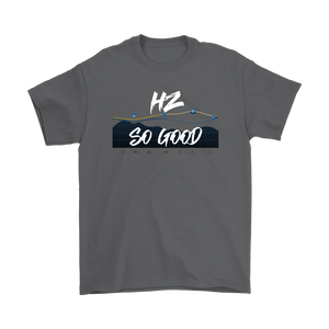 HZ So Good Mens Tee - Audio Swag