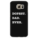 Dopest Dad Ever Galaxy Phone Case