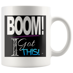 BOOM! I Got This Motivational Mug - Audio Swag