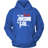 Too Damn Awesome To Fail Hoodie - Audio Swag