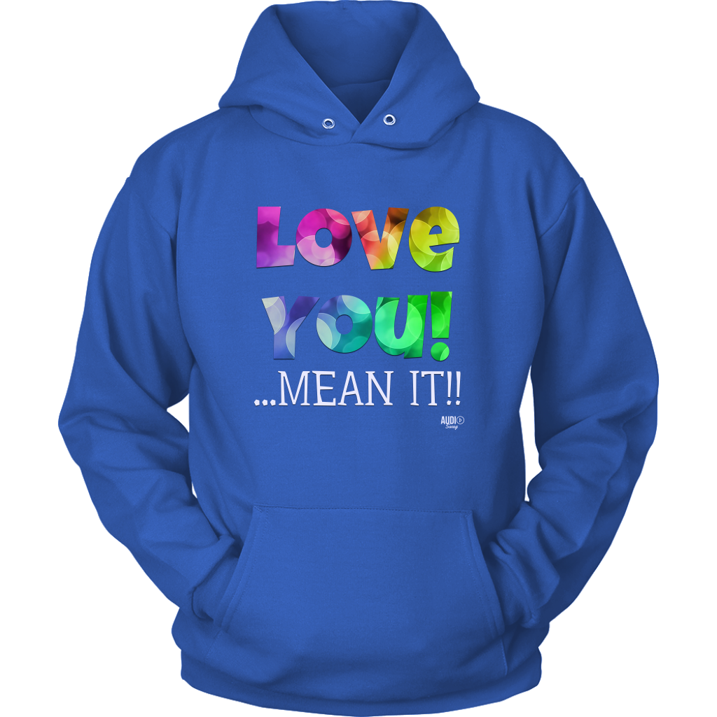 Love You! Mean It !! Hoodie