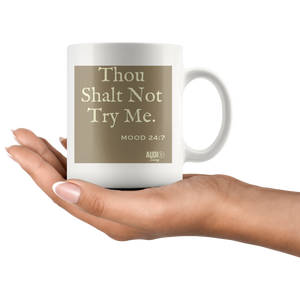 Thou Shall Not Try Me Mug - Audio Swag