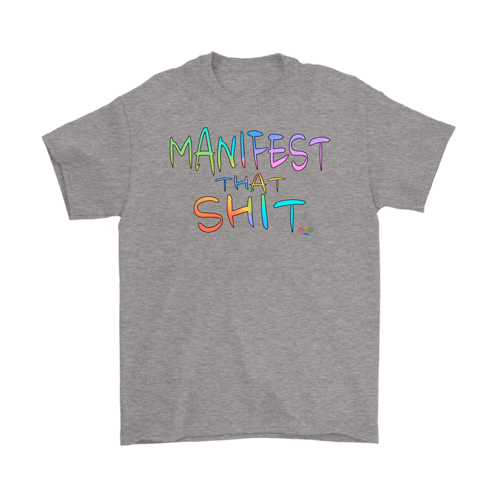 Manifest That Shit Mens T-shirt - Audio Swag