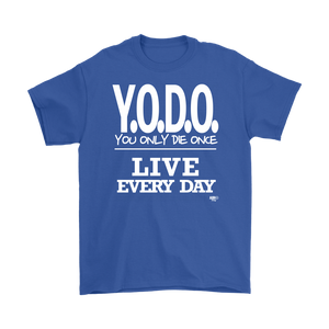 Y.O.D.O. Live Every Day Mens T-shirt - Audio Swag