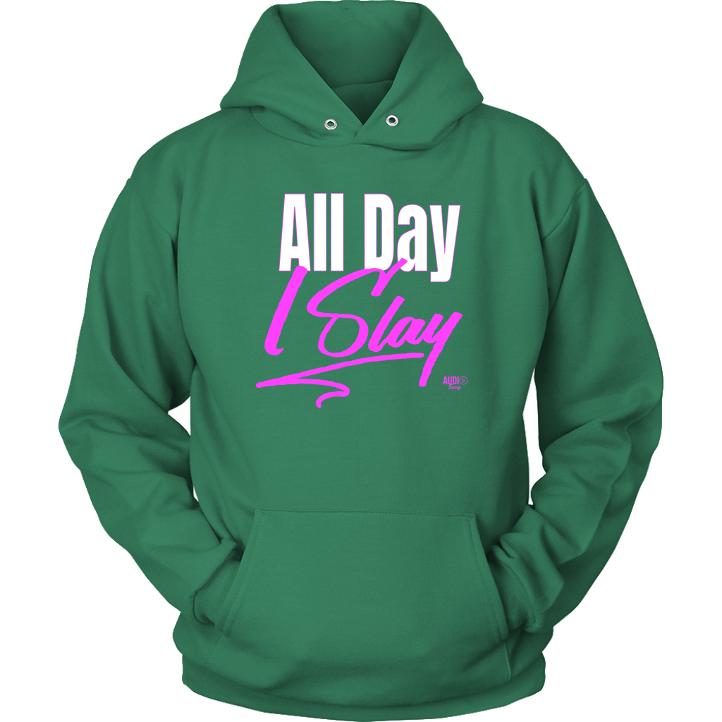 All Day I Slay Hoodie - Audio Swag