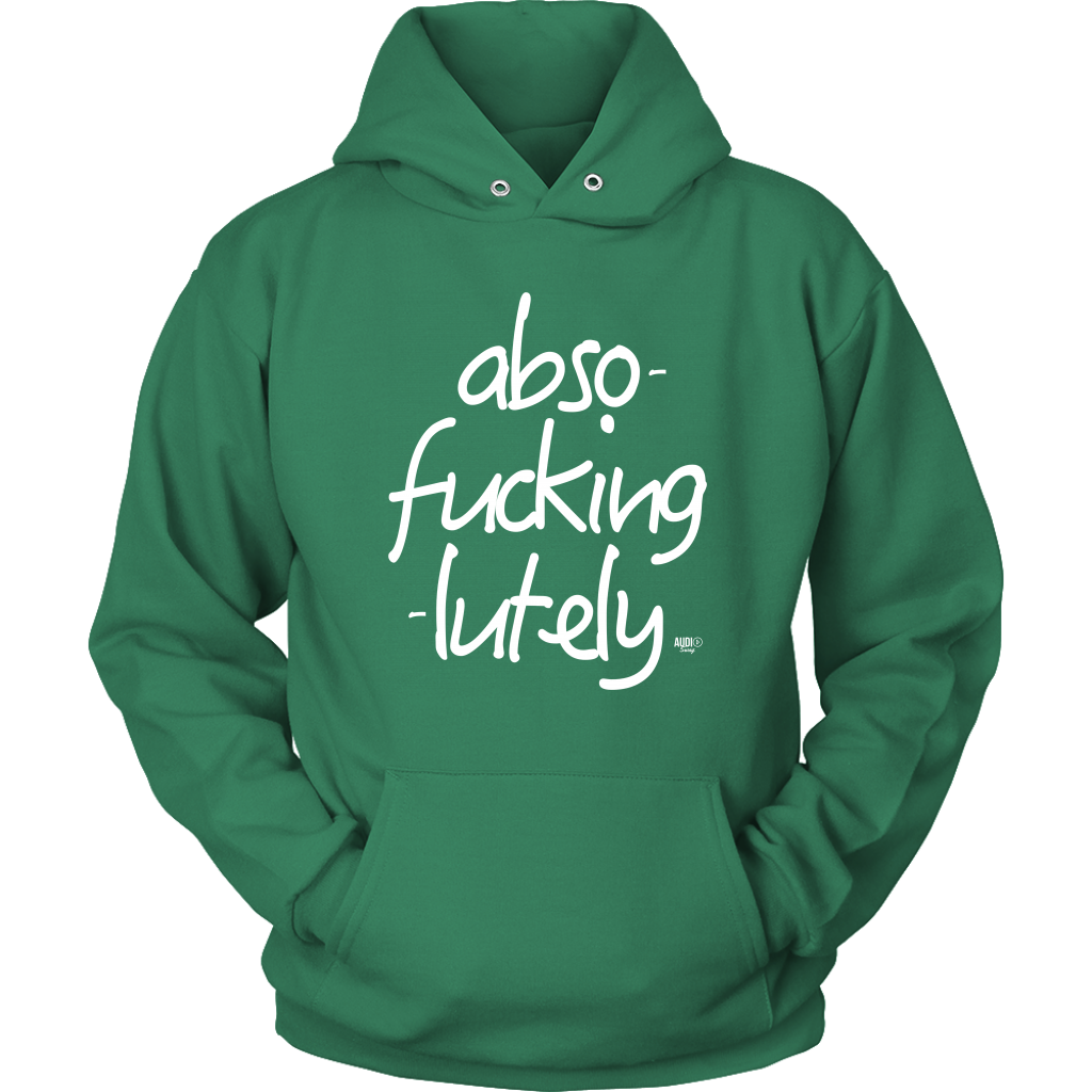 Abso-fucking-lutely Hoodie - Audio Swag