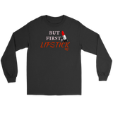 But First, Lipstick Long Sleeve T-shirt - Audio Swag