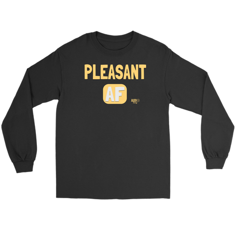 Pleasant AF Long Sleeve T-shirt