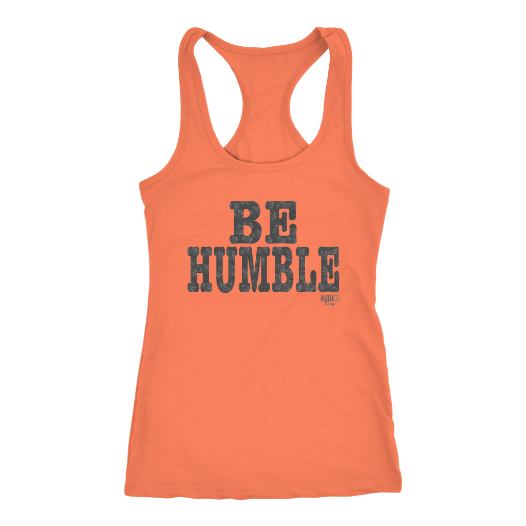 Be Humble Ladies Racerback Tank Top - Audio Swag