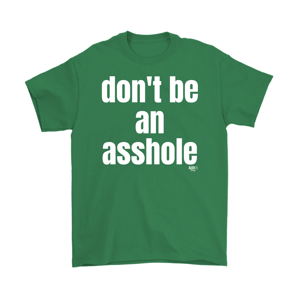 Don't Be An Asshole Mens T-shirt - Audio Swag