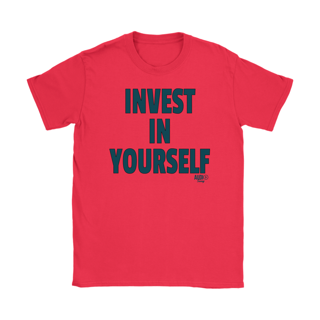 Invest In Yourself Ladies T-shirt - Audio Swag
