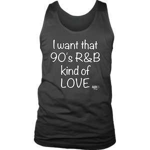 I Want That 90's R&B Kind of LOVE Mens Tank Top - Audio Swag