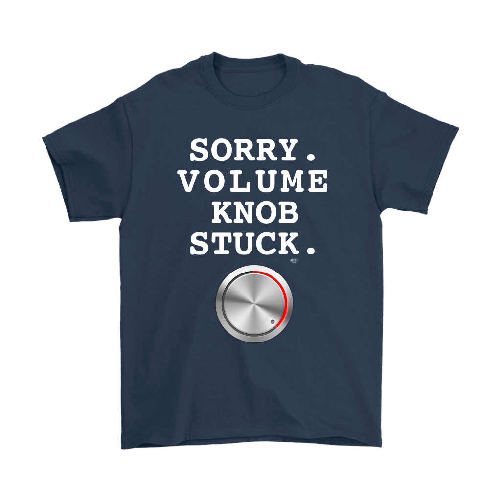 Sorry. Volume Knob Stuck. Mens Tee by Audio Swag - Audio Swag