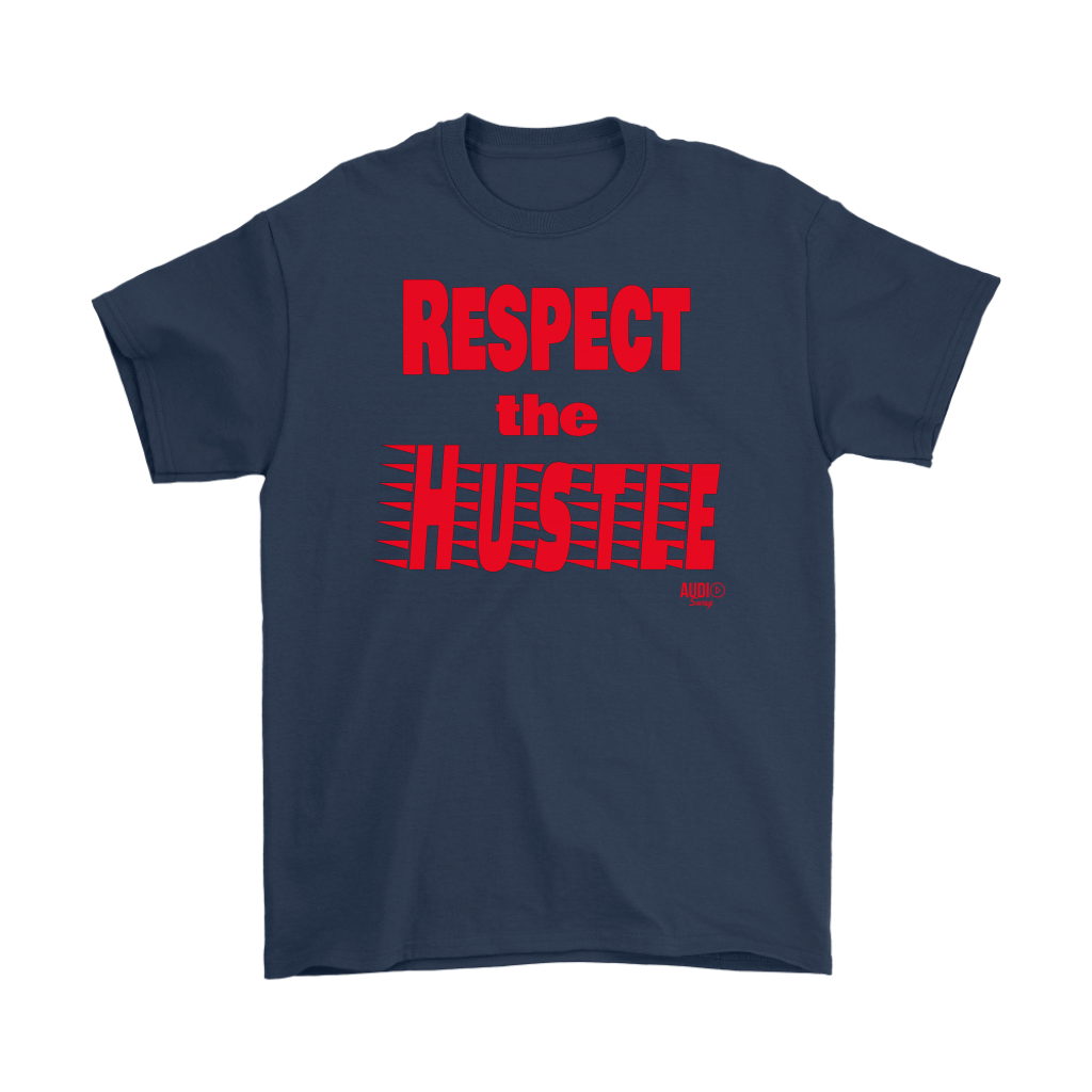 Respect The Hustle Mens T-shirt - Audio Swag
