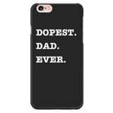 Dopest Dad Ever iPhone Phone Case