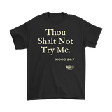 Thou Shalt Not Try Me Mens T-shirt - Audio Swag