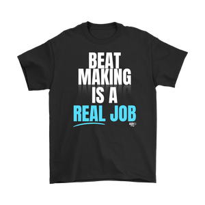 Beat Making Is A Real Job Mens T-shirt - Audio Swag