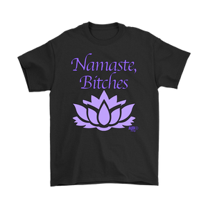 Namaste, Bitches Mens T-shirt - Audio Swag